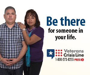 Be there for someone in your life. Veterans Crisis Linke 1-800-273-8255