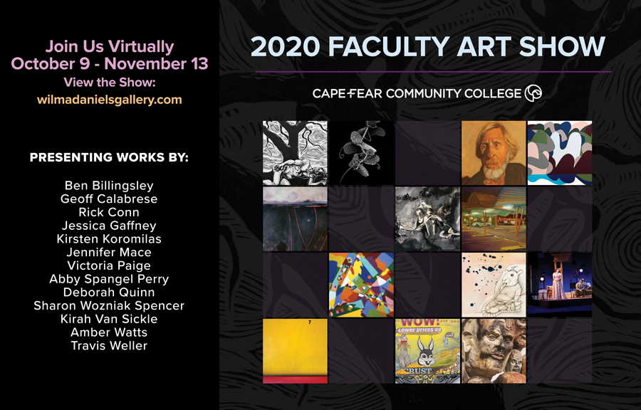 2020 Faculty Art Show - Join Us Virtually Oct 9 - Nov. 13 View the show wilmadanielsgallery.com