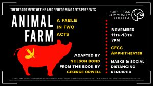 The Department of Fine & Performing Arts presents Animal Farm - A Fable in Two Facts