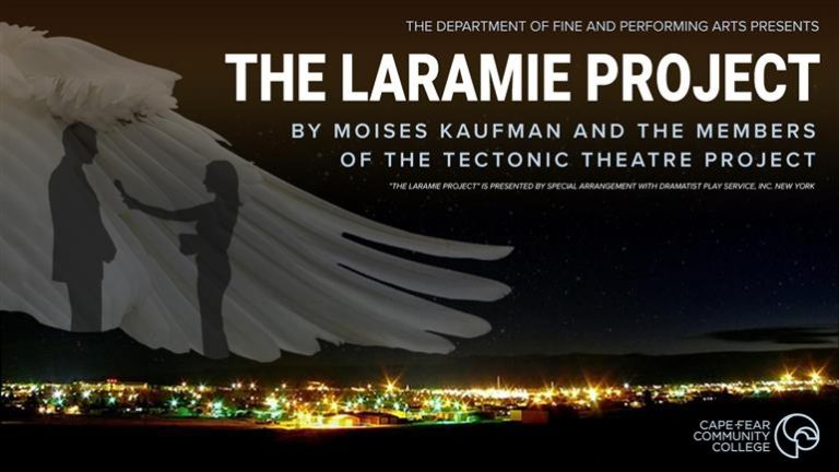 CFCC Dept of Fine and Performing Arts presents The Laramie Project by Moises Kaufman and the Members of the Tectonic Theatre Project