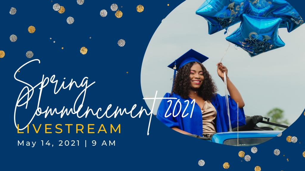 Spring Commencement 2021 - Livestream